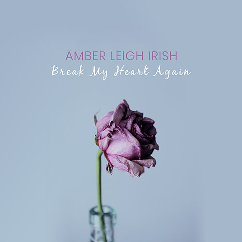 Break My Heart Again (Acoustic) de Amber Leigh Irish
