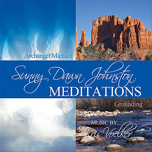 Archangel Michael Protection and Grounding Meditations by Sunny Dawn Johnston de Sunny Dawn Johnston