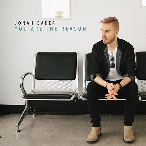 You Are the Reason by Jonah Baker