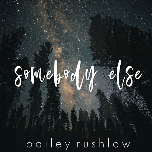 Somebody Else (Acoustic) von Bailey Rushlow