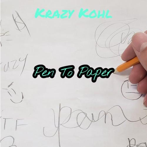 Pen to Paper von Krazy Kohl