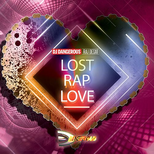 Lost Rap Love de DJ Dangerous Raj Desai