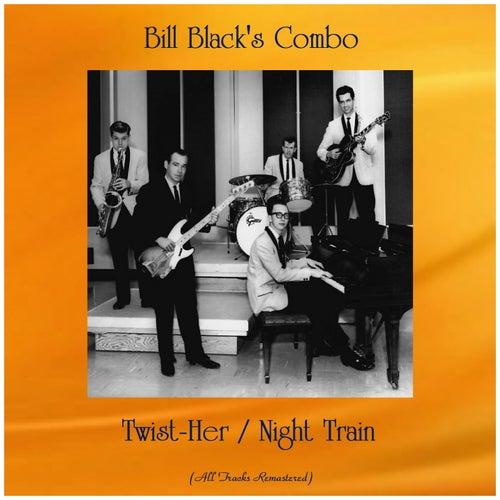 Twist-Her / Night Train (Remastered 2020) by Bill Black's Combo
