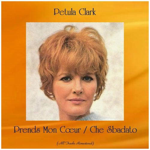 Prends Mon Cœur / Che Sbadato (Remastered 2020) de Petula Clark