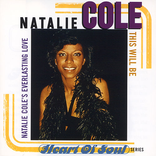 This Will Be: Natalie Cole's Everlasting Love by Natalie Cole