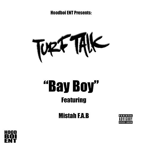 Bay Boy (feat. Mistah F.A.B) von Turf Talk