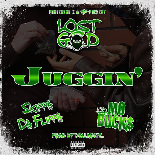 Juggin' (feat. Mo Buck$) von Lost God