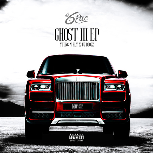 Ghost lll (feat. Young N Fly) - EP von DJ 6 Pac