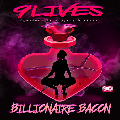 9 Lives by Billionaire Bacon