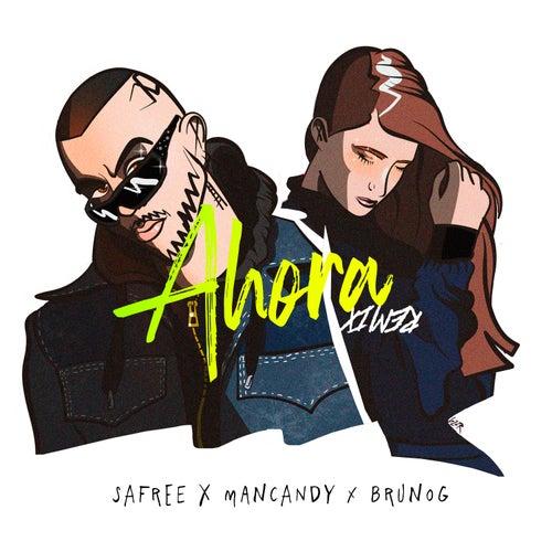 Ahora (Remix) by Mancandy