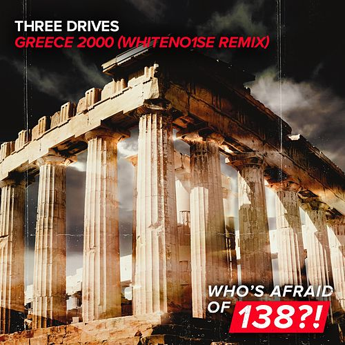 Greece 2000 (WHITENO1SE Remix) von Three Drives On A Vinyl