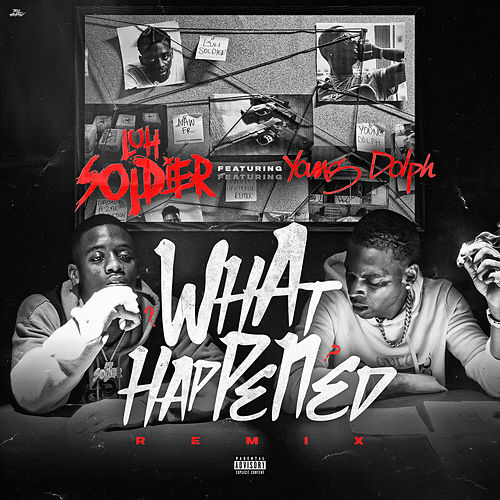What Happened (Remix) by Luh Soldier