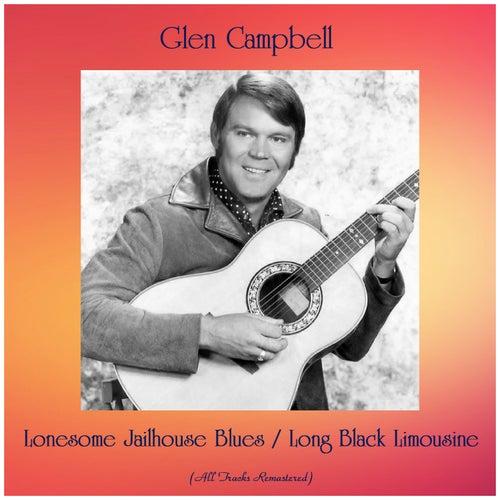 Lonesome Jailhouse Blues / Long Black Limousine (All Tracks Remastered) de Glen Campbell
