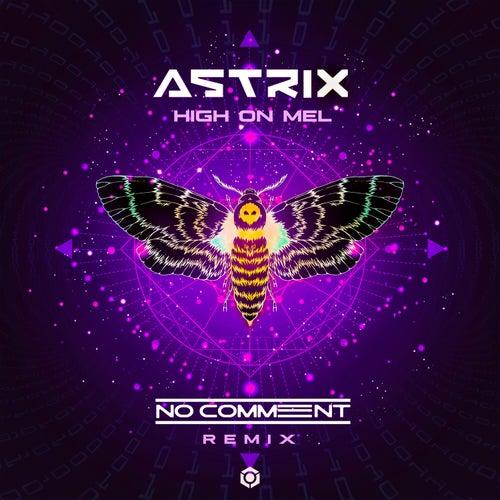 High on Mel (No Comment Remix) de Astrix