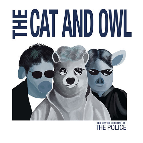 Lullaby Renditions of The Police von The Cat and Owl