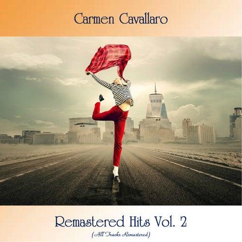 Remastered Hits Vol. 2 (All Tracks Remastered) von Carmen Cavallaro