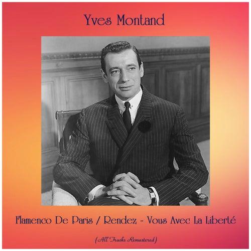 Flamenco De Paris / Rendez-Vous Avec La Liberté (All Tracks Remastered) by Yves Montand