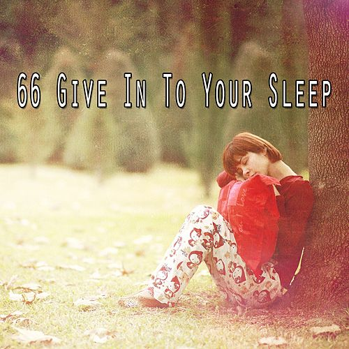 66 Give In to Your Sleep von S.P.A