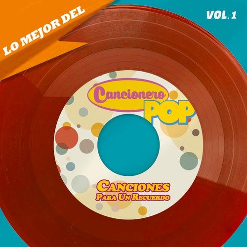 Lo Mejor Del Cancionero Pop, Vol. 1 -Canciones Para Un Recuerdo de Various Artists