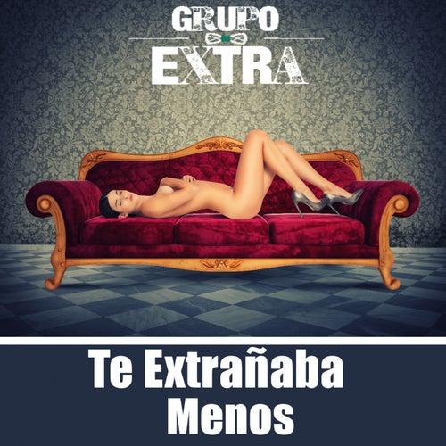 Te Extrañaba Menos (Bachata Version) de Grupo Extra