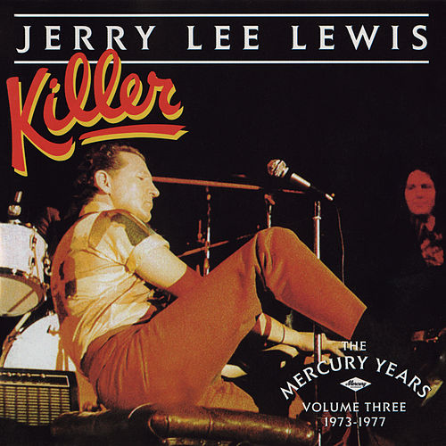 Killer: The Mercury Years Vol. Three (1973-1977) de Jerry Lee Lewis