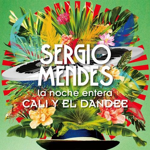 La Noche Entera de Sergio Mendes