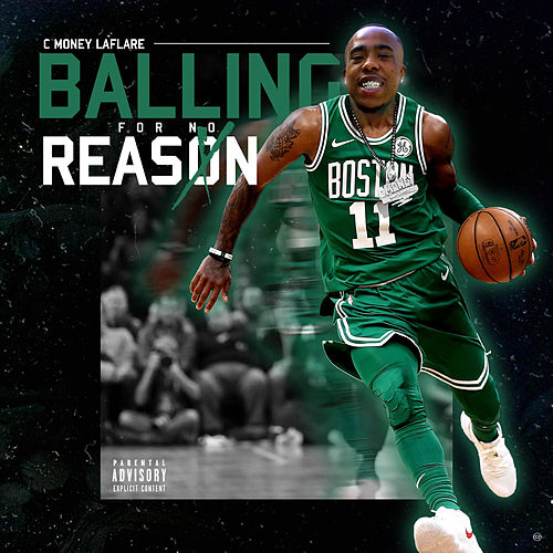 Balling For No Reason de C Money Laflare