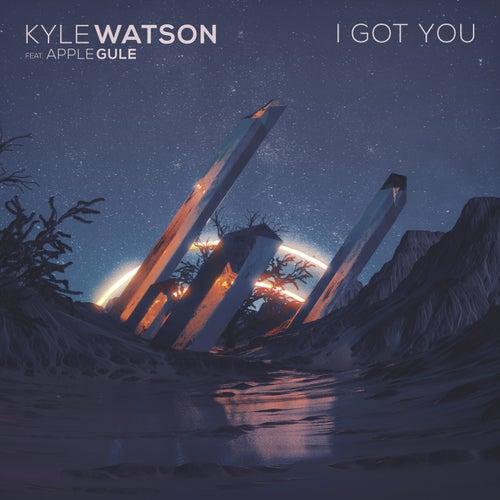 I Got You de Kyle Watson