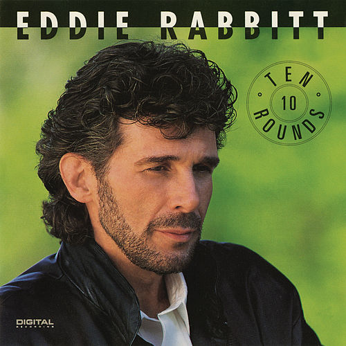 Ten Rounds de Eddie Rabbitt