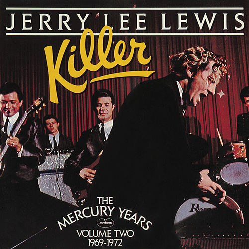 Killer: The Mercury Years Vol. Two (1969-1972) by Jerry Lee Lewis