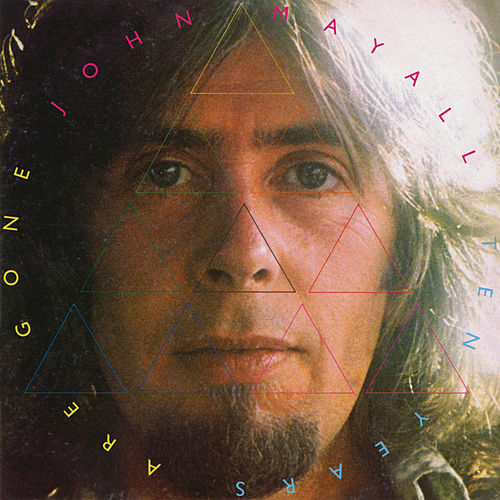 Ten Years Are Gone by John Mayall
