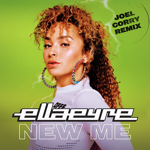 New Me (Joel Corry Remix) by Ella Eyre