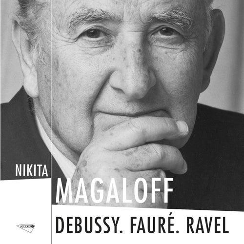 Debussy. Fauré. Ravel by Nikita Magaloff