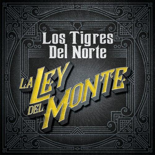 La Ley Del Monte de Los Tigres del Norte
