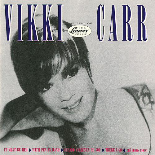 The Best Of Vikki Carr: The Liberty Years by Vikki Carr