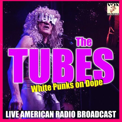 White Punks on Dope (Live) von The Tubes
