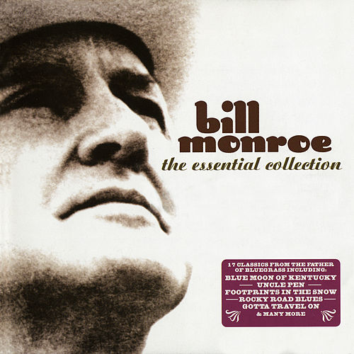 The Essential Collection de Bill Monroe