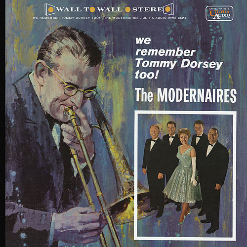 We Remember Tommy Dorsey Too! de The Modernaires