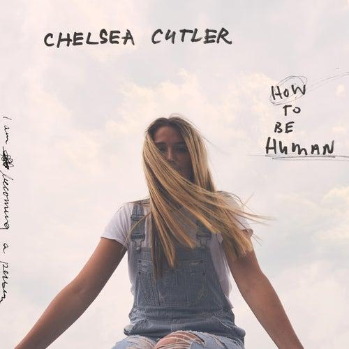 How To Be Human de Chelsea Cutler
