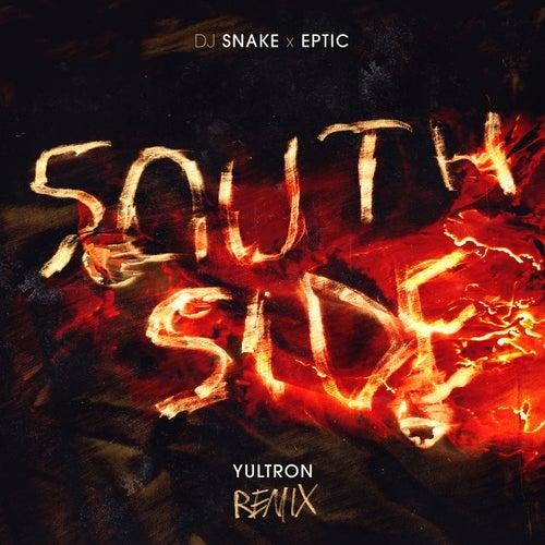 SouthSide (Yultron Remix) de DJ Snake