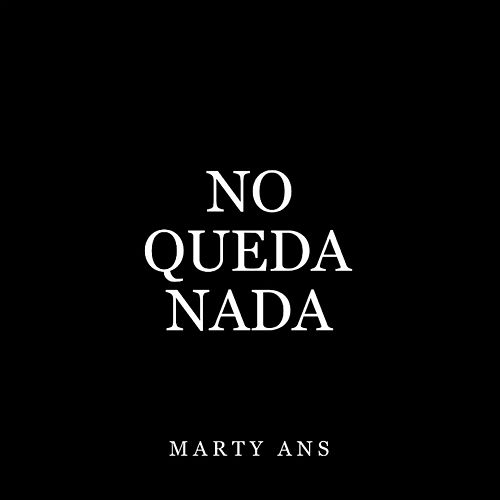 No Queda Nada von Marty Ans