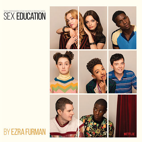 Sex Education Original Soundtrack by Ezra Furman