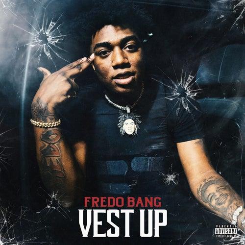 Vest Up by Fredo Bang