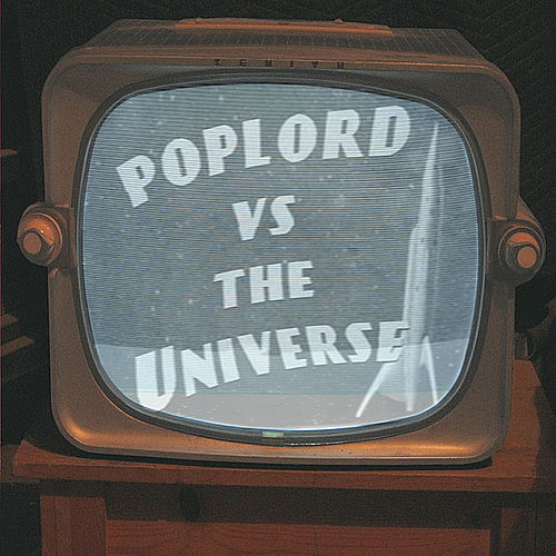 Poplord vs The Universe by Poplord