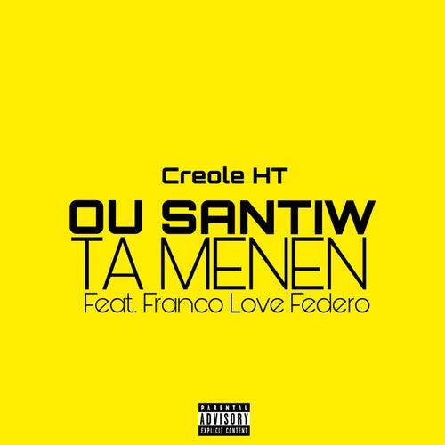 Ou Santiw Ta Menmen by Creole HT