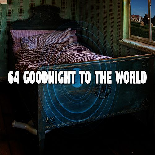 64 Goodnight to the World by Relaxing Spa Music