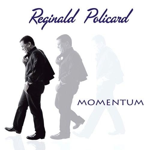 Momemtum by Reginald Policard