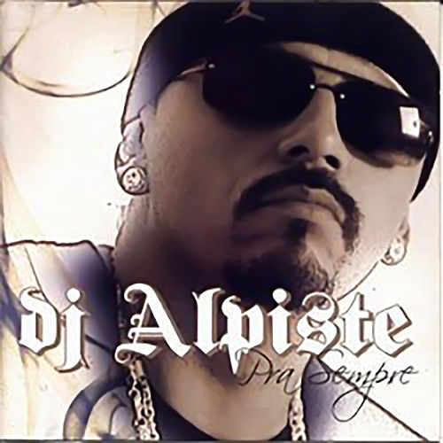 Pra Sempre de DJ. Alpiste