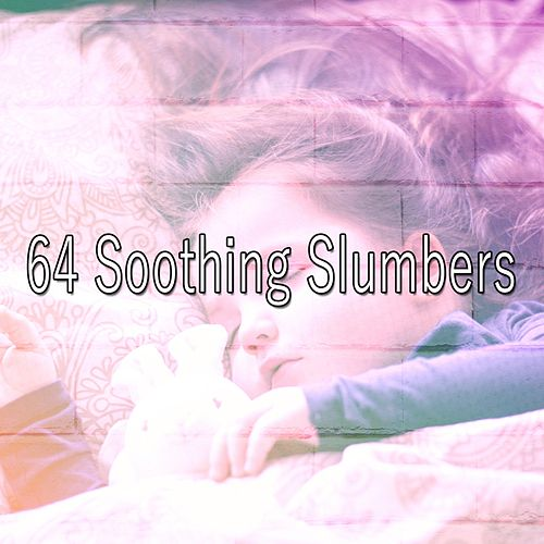 64 Soothing Slumbers de Lullaby Land
