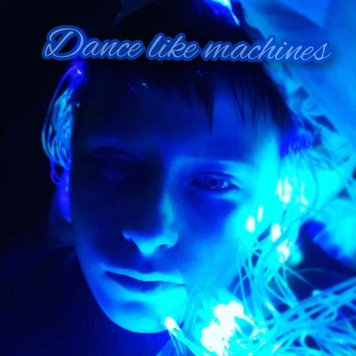Dance Like Machines (Remix) von Cga